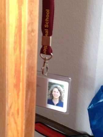 My ID tag awaits me.  My new teacher accessory.